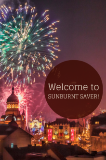 Welcome to Sunburnt Saver! So glad you could make it - check out more at sunburntsaver.com!
