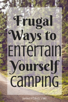 Not sure what to do while camping? Here are some fun and frugal ways to entertain yourself while camping! via @sunburntsaver