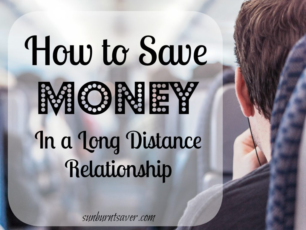 In a long distance relationship? Here are some tips to save money while in an LDR! Via @sunburntsaver