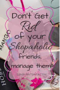 Managing Shopaholic Friends via sunburntsaver