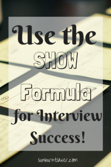 Stuck on difficult interview questions? Use the SHOW Formula for interview success! via @sunburntsaver