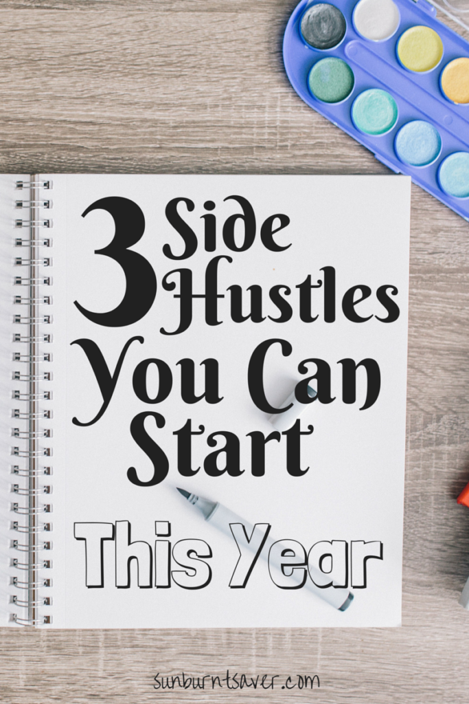 Looking to make some extra cash in the new year? 3 Side Hustles you can start this year! via @sunburntsaver