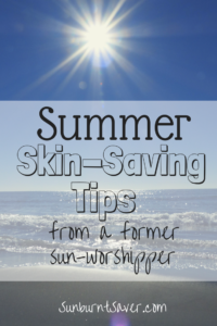 Summertime means lots of outdoor fun, but make sure you take care of your skin! Summer skin-saving tips from a former sun-worshipper!