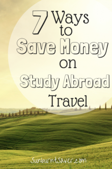 Studying abroad this summer? Here are 7 ways to save money on your study abroad adventure!
