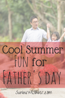Looking for some affordable summer fun this Father's Day? Here are some ways to celebrate Dad and stay cool this summer!