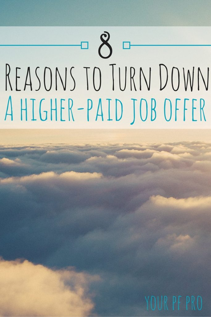 If offered a higher-paying job, would you immediately take it? 8 reasons why you may want to reconsider taking a higher-paid job offer.