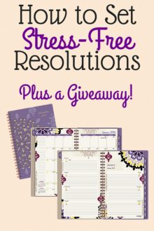 Setting New Year's resolutions this year? How to set stress-free resolutions to keep yourself sane! Plus, a giveaway to make life easier for you :)