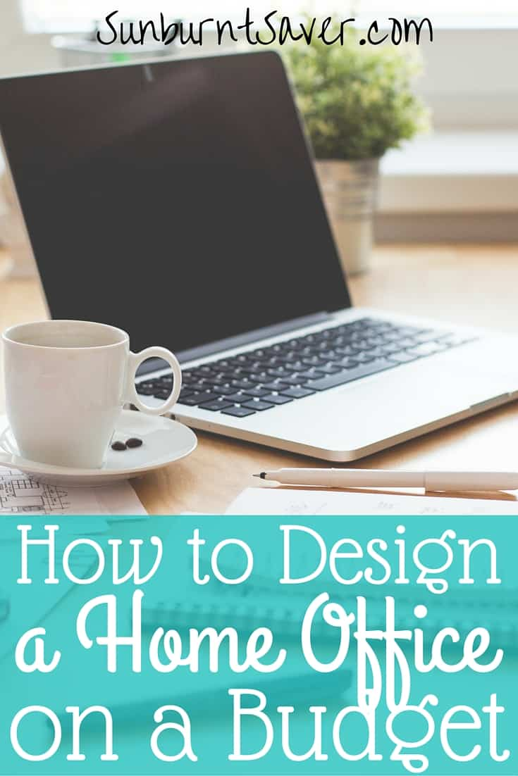 How to design a home office on a budget sunburnt saver for Office design on a budget