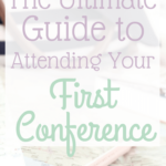 Going to a conference soon? Whether you're a newbie or a pro at conferences, here's your ultimate guide on how to get the most out of your conference.