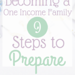 Are you transitioning to a smaller income? It can be a big change, but there are ways to prepare for moving to a one-income family. 9 steps to prepare here-