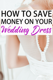 Looking to save money on your wedding dress? Tips for how to save money on your wedding dress, stick to a budget, be happy - and tips for making money after the wedding is over!