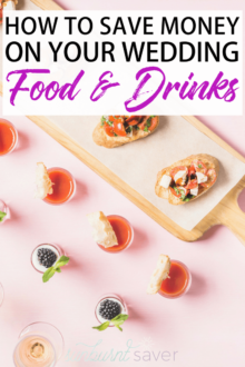 When it comes to your wedding food and drinks, everyone has an opinion! But unless they're paying for it, stick to your budget! Here are 6 delicious tips to save money on your wedding food and drink budget.