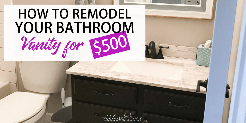 How To Remodel Your Bathroom Vanity For 500 Sunburnt Saver