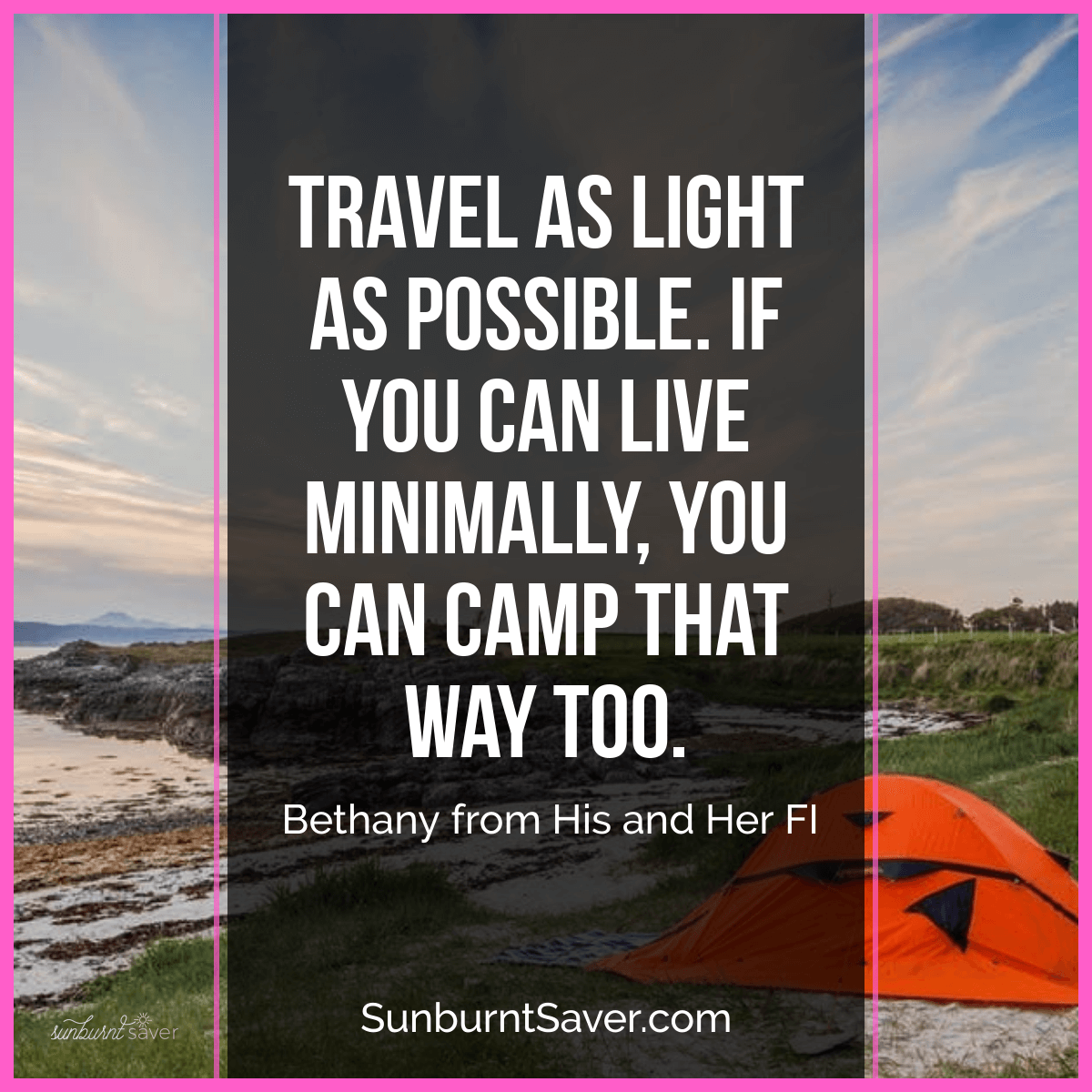 Do you wish you could travel, but don't have the money for flights, hotel stays or fancy dinners out? While you may not be able to travel to Hawaii, there are ways you can still travel, get out and experience something new - and not break the bank. What is that? Frugal camping!