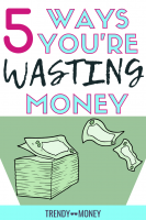 5 Ways you're wasting money