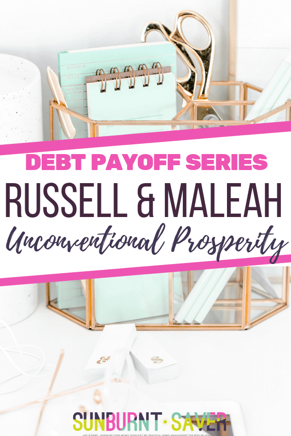 Debt Payoff Series: Russell and Maleah of Unconventional Prosperity