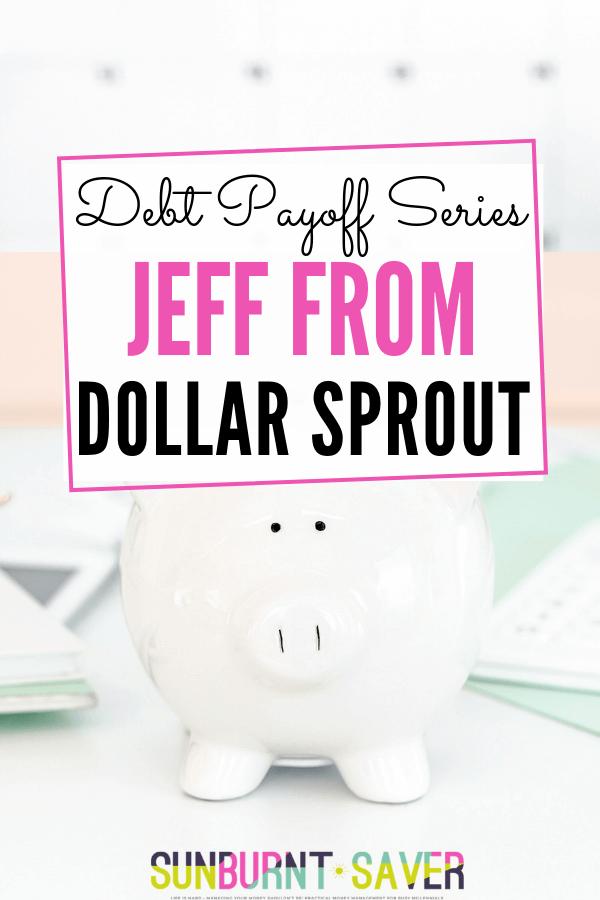 Debt Payoff Series: Jeff from Dollar Sprout
